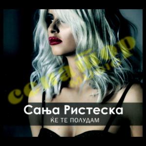 Sanja Risteska – Kje te poludam – DVD / Audio Album 2018 – Senator Music Bitola
