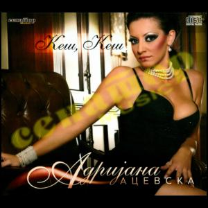 Adrijana Acevska – Kesh, kesh – Audio Album 2012 – Senator Music Bitola