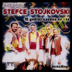 Ansambl Stefche Stojkovski – 10 godini zaedno so vas – Audio Album 2008 – Senator Music Bitola