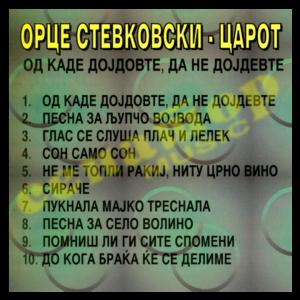 Orce Stevkovski Carot – Od kade dojdovte, da ne dojdevte – Audio Album – Senator Music Bitola