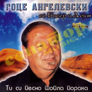 Goce Angelevski so BISER i Dejan – Ti si pesno topla poraka – Audio Album – Senator Music Bitola